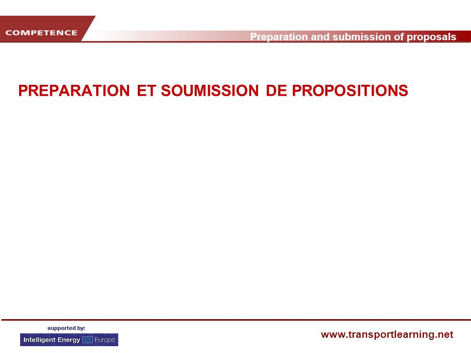 Preparation and submission of proposals www.transportlearning.net 3 PHASES Préparation & Soumissions Négociations Travaux du projet