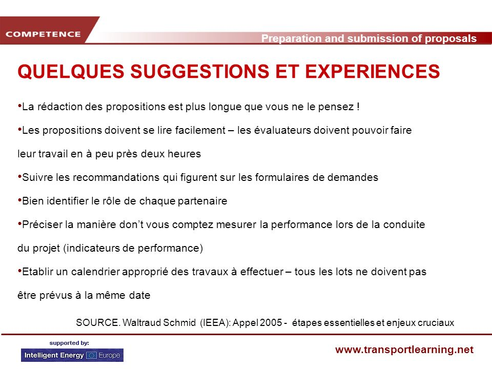 Preparation and submission of proposals www.transportlearning.net QUELQUES SUGGESTIONS ET EXPERIENCES SOURCE. Waltraud Schmid (IEEA): Appel 2005 - éta