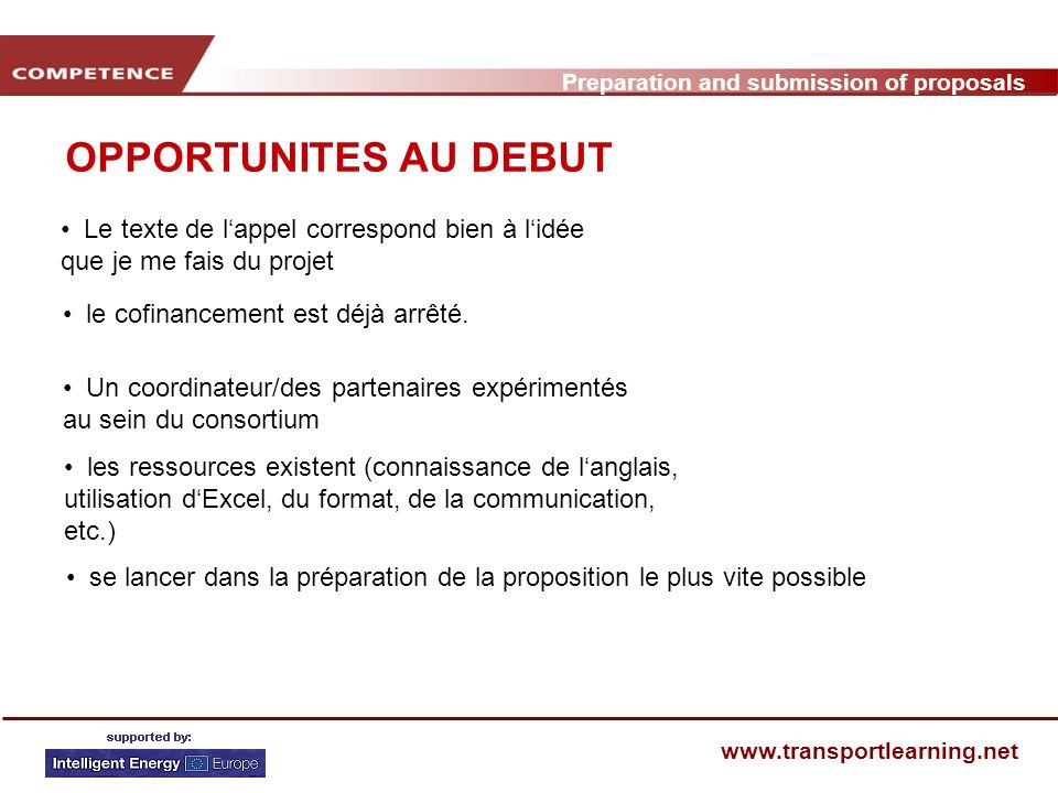 Preparation and submission of proposals www.transportlearning.net OPPORTUNITES AU DEBUT Le texte de lappel correspond bien à lidée que je me fais du p