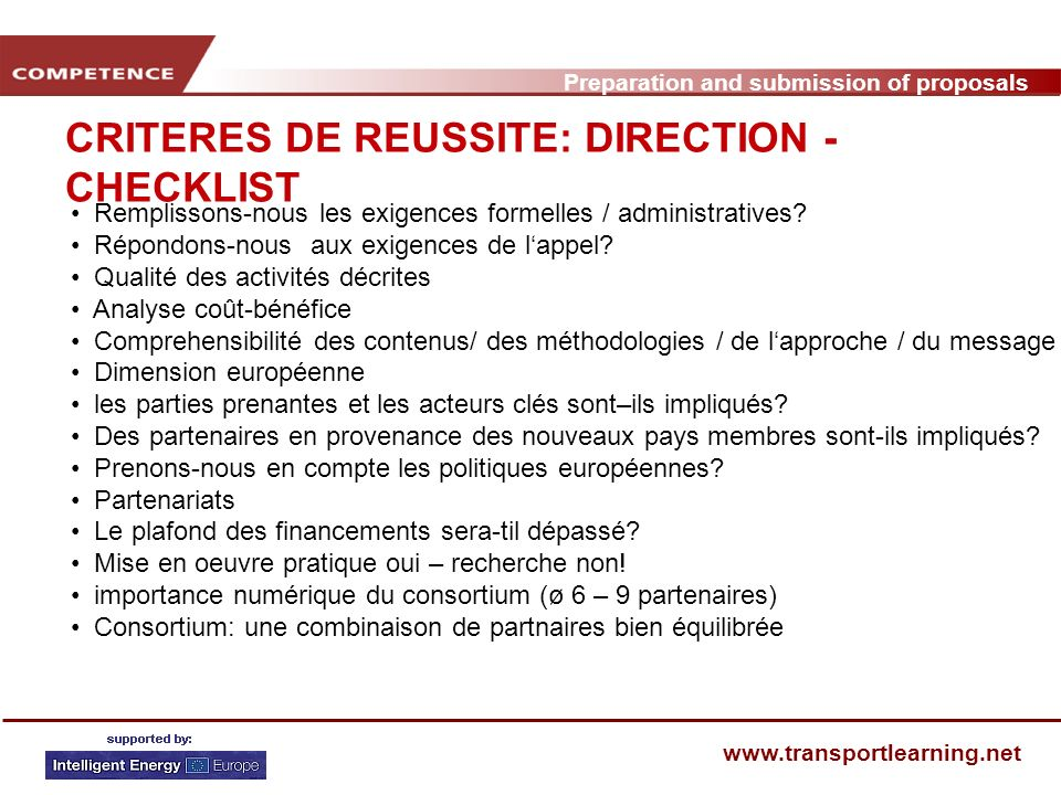 Preparation and submission of proposals www.transportlearning.net CRITERES DE REUSSITE: DIRECTION - CHECKLIST Remplissons-nous les exigences formelles / administratives.
