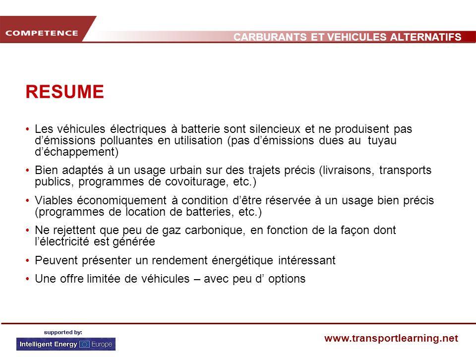CARBURANTS ET VEHICULES ALTERNATIFS www.transportlearning.net RESUME Les véhicules électriques à batterie sont silencieux et ne produisent pas démissi