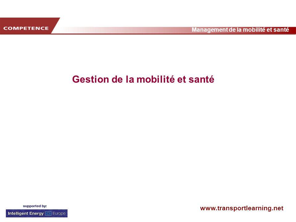 www.transportlearning.net Management de la mobilité et santé Gestion de la mobilité et santé