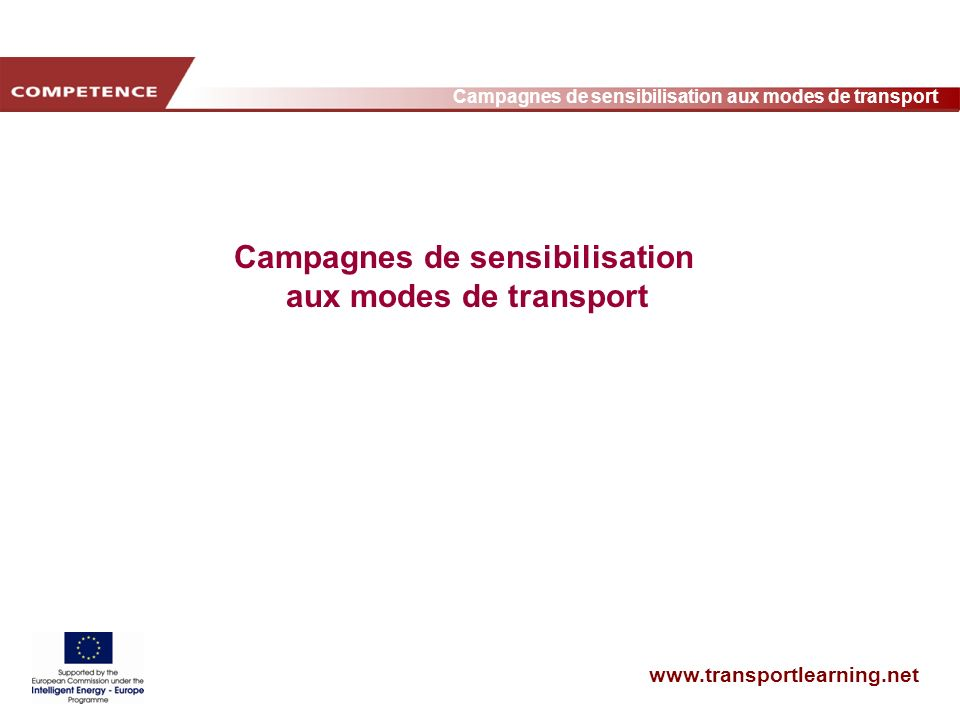 www.transportlearning.net Campagnes de sensibilisation aux modes de transport Campagnes de sensibilisation aux modes de transport