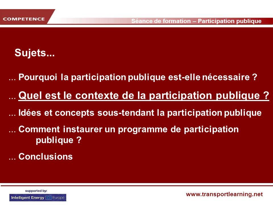 Séance de formation – Participation publique www.transportlearning.net Sujets......