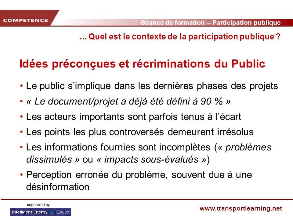 Séance de formation – Participation publique www.transportlearning.net Idées préconçues et récriminations du Public...