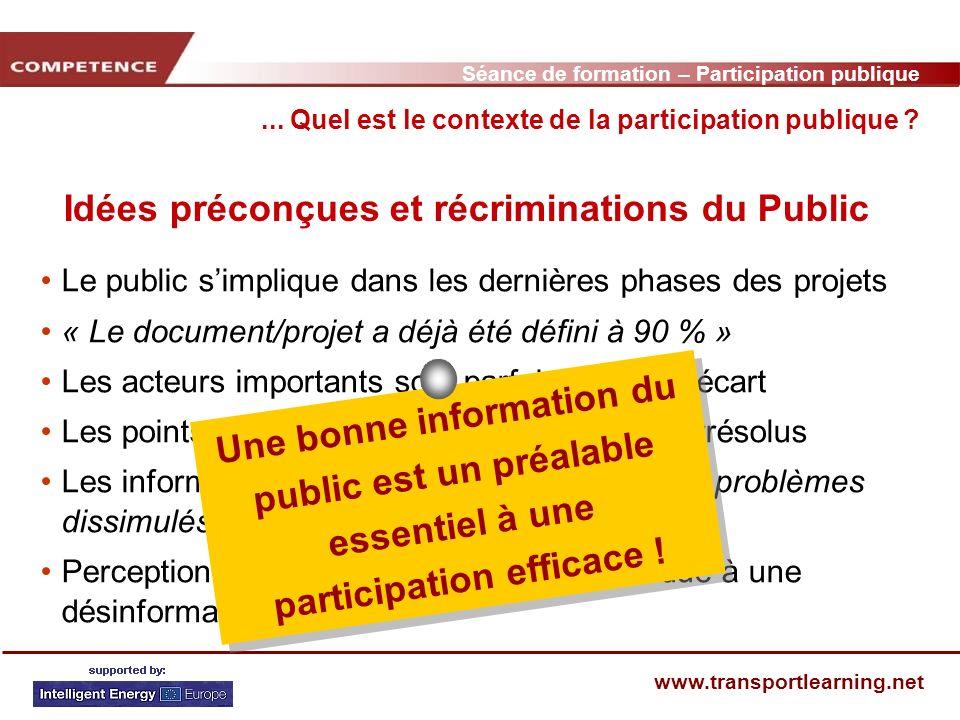 Séance de formation – Participation publique www.transportlearning.net Le public simplique dans les dernières phases des projets « Le document/projet