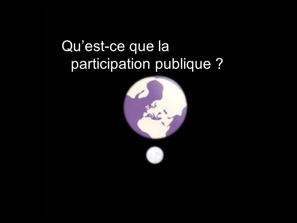 Séance de formation – Participation publique www.transportlearning.net Porquê ? Quest-ce que la participation publique ?