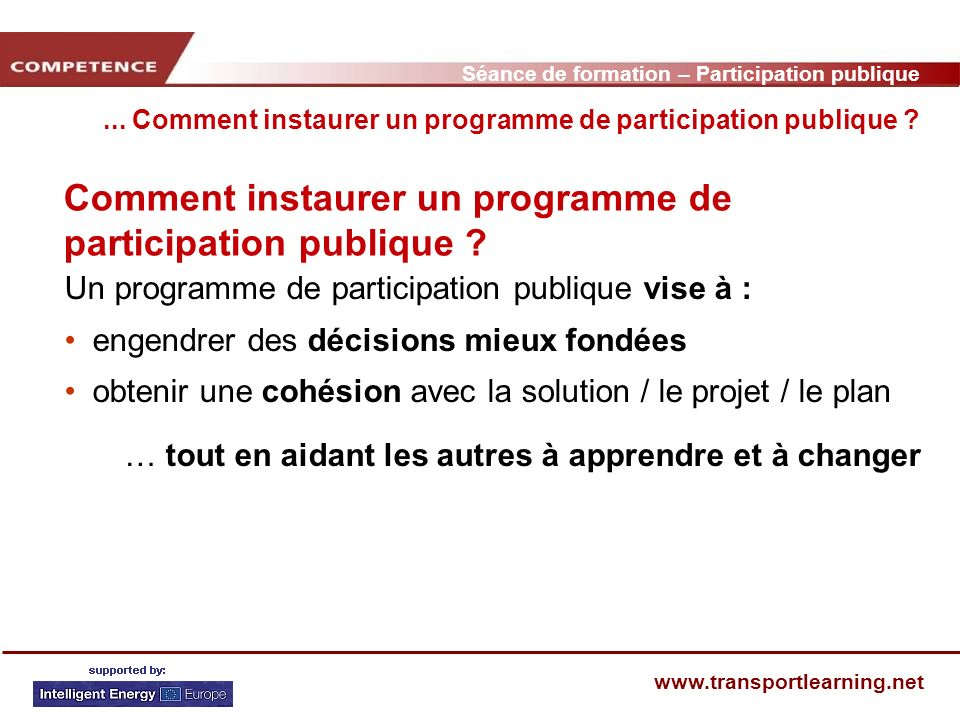Séance de formation – Participation publique www.transportlearning.net Comment instaurer un programme de participation publique ?... Comment instaurer