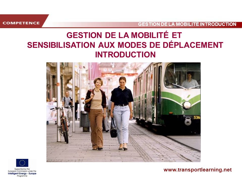 www.transportlearning.net GESTION DE LA MOBILITÉ INTRODUCTION GESTION DE LA MOBILITÉ ET SENSIBILISATION AUX MODES DE DÉPLACEMENT INTRODUCTION