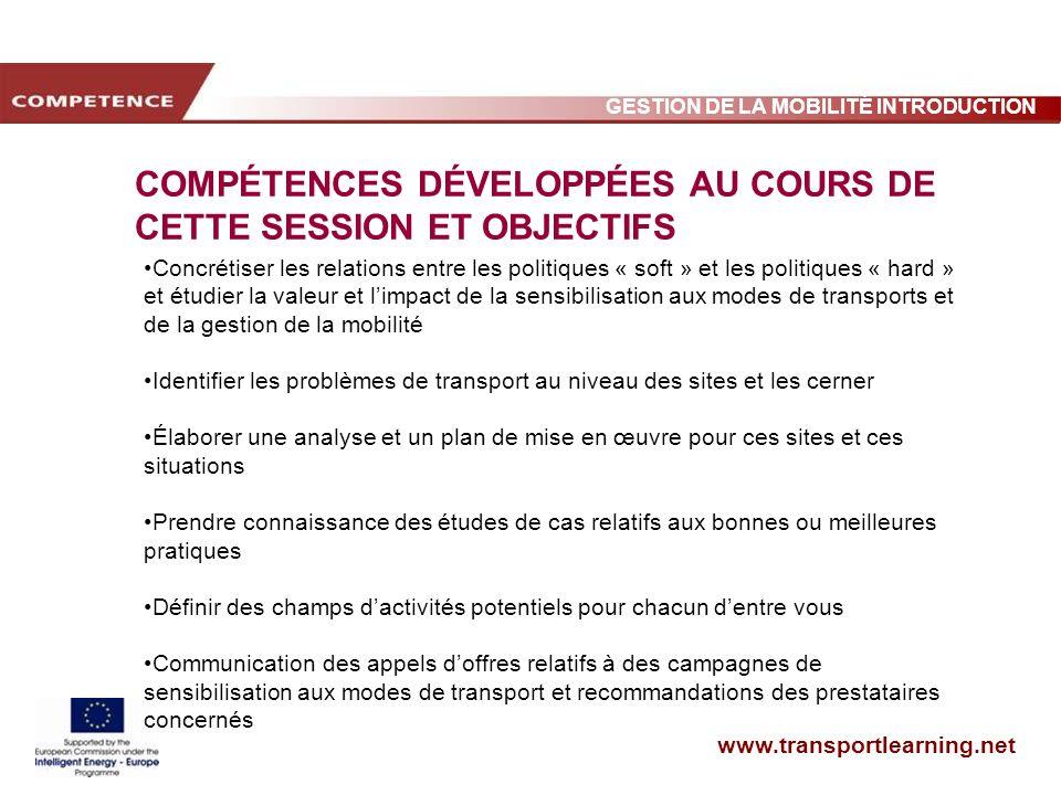 www.transportlearning.net GESTION DE LA MOBILITÉ INTRODUCTION COMPÉTENCES DÉVELOPPÉES AU COURS DE CETTE SESSION ET OBJECTIFS Concrétiser les relations
