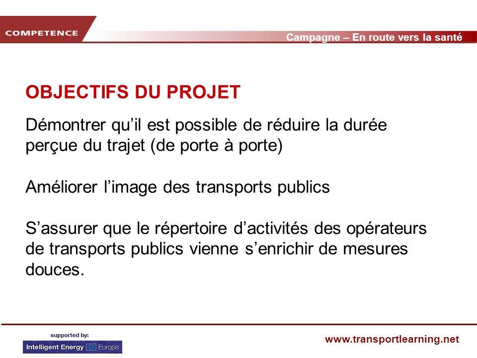 Campagne – En route vers la santé www.transportlearning.net CIBLES VISÉES Usagers des TP Automobilistes