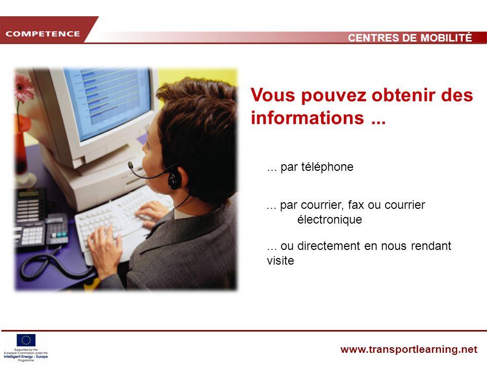 CENTRES DE MOBILITÉ www.transportlearning.net Vous pouvez obtenir des informations......