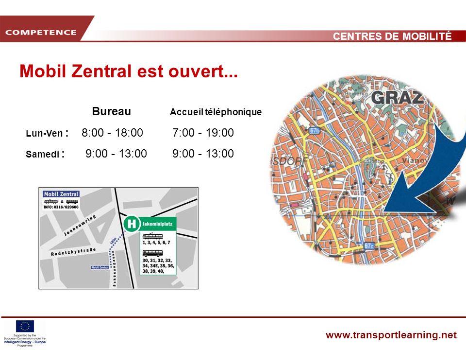 CENTRES DE MOBILITÉ www.transportlearning.net Bureau Accueil téléphonique Lun-Ven : 8:00 - 18:00 7:00 - 19:00 Samedi : 9:00 - 13:00 9:00 - 13:00 Mobil Zentral est ouvert...