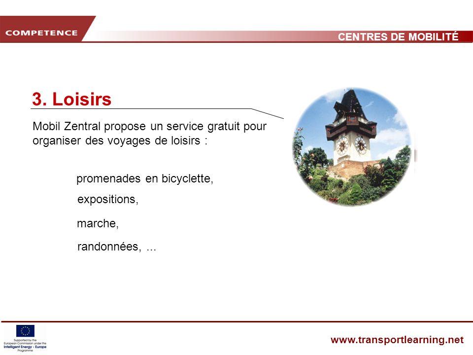 CENTRES DE MOBILITÉ www.transportlearning.net 3.