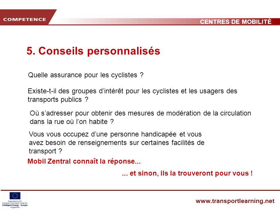 CENTRES DE MOBILITÉ www.transportlearning.net 5.