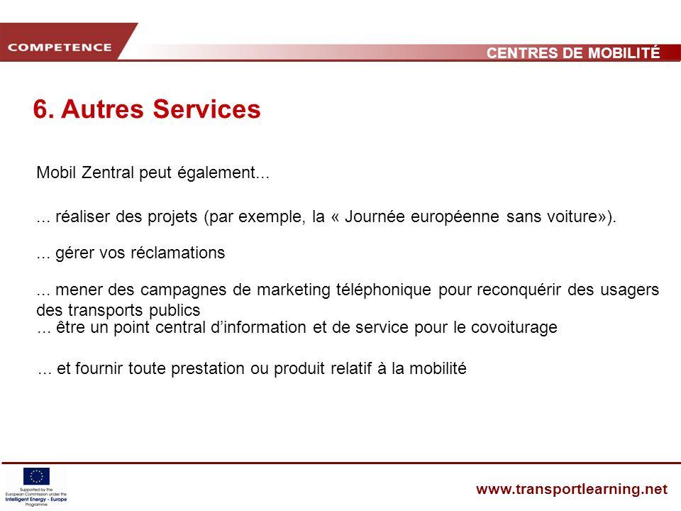 CENTRES DE MOBILITÉ www.transportlearning.net 6. Autres Services Mobil Zentral peut également......
