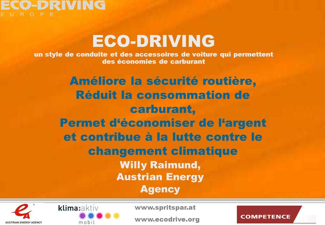 www.ecodrive.org www.spritspar.at www.transportlearning.net En préambule … Ne pas conduire est la meilleure façon déconomiser du carburant/de lénergie Remplacer les déplacements en voiture par des modes de déplacement doux 1/3 des déplacements sont inférieurs à 5km Mais si vous devez vous déplacer en voiture, adoptez la conduite écologique ECO-DRIVING (E- D en abrégé)