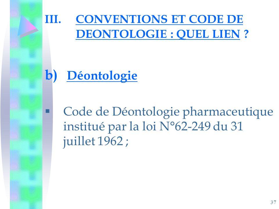 37 III.CONVENTIONS ET CODE DE DEONTOLOGIE : QUEL LIEN .