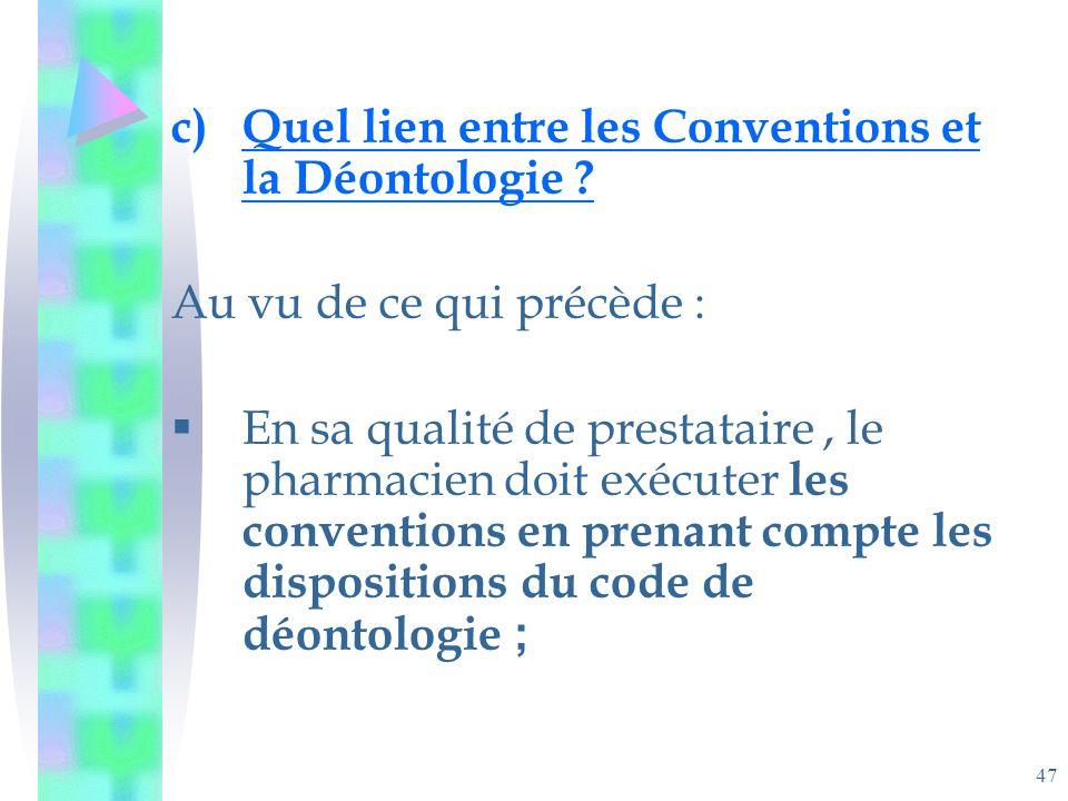 47 c)Quel lien entre les Conventions et la Déontologie .