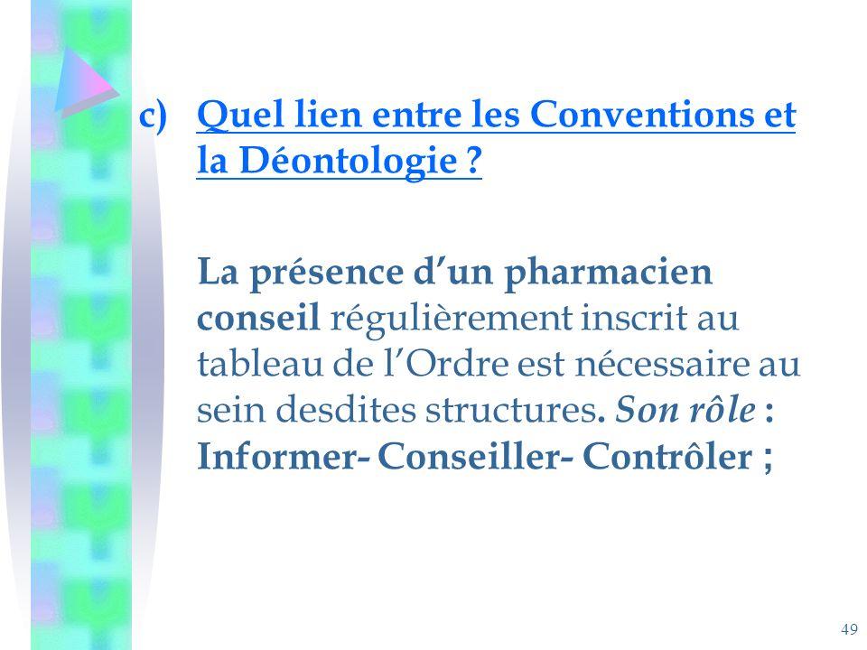 49 c)Quel lien entre les Conventions et la Déontologie .