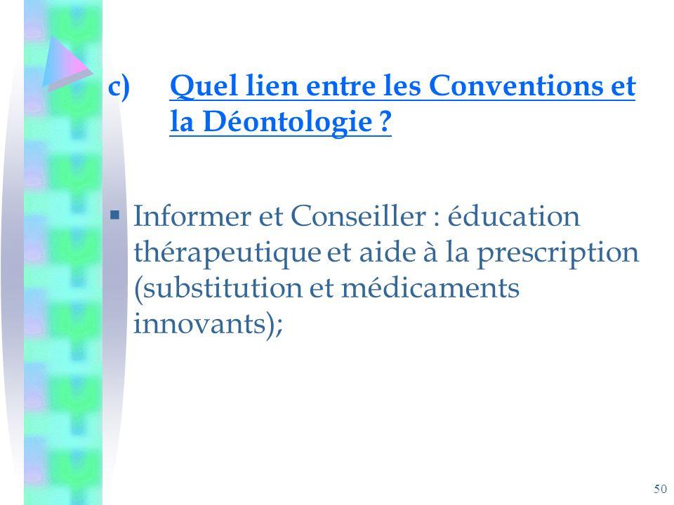 50 c)Quel lien entre les Conventions et la Déontologie .