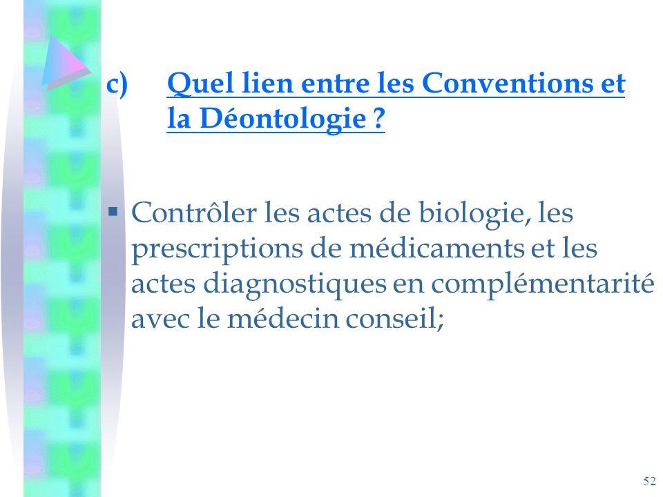 52 c)Quel lien entre les Conventions et la Déontologie .