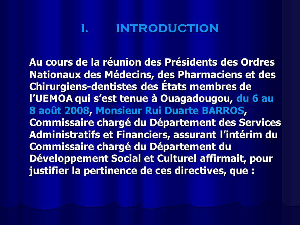 I.INTRODUCTION Au cours de la réunion des Présidents des Ordres Nationaux des Médecins, des Pharmaciens et des Chirurgiens-dentistes des États membres
