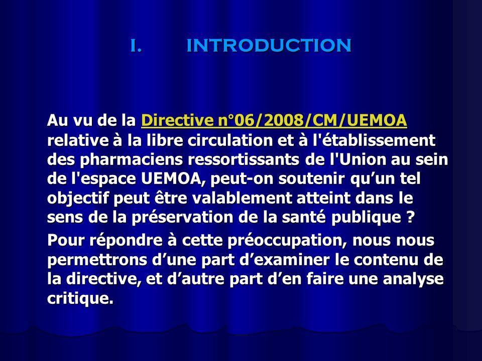 I.INTRODUCTION Au vu de la Directive n°06/2008/CM/UEMOA relative à la libre circulation et à l'établissement des pharmaciens ressortissants de l'Union