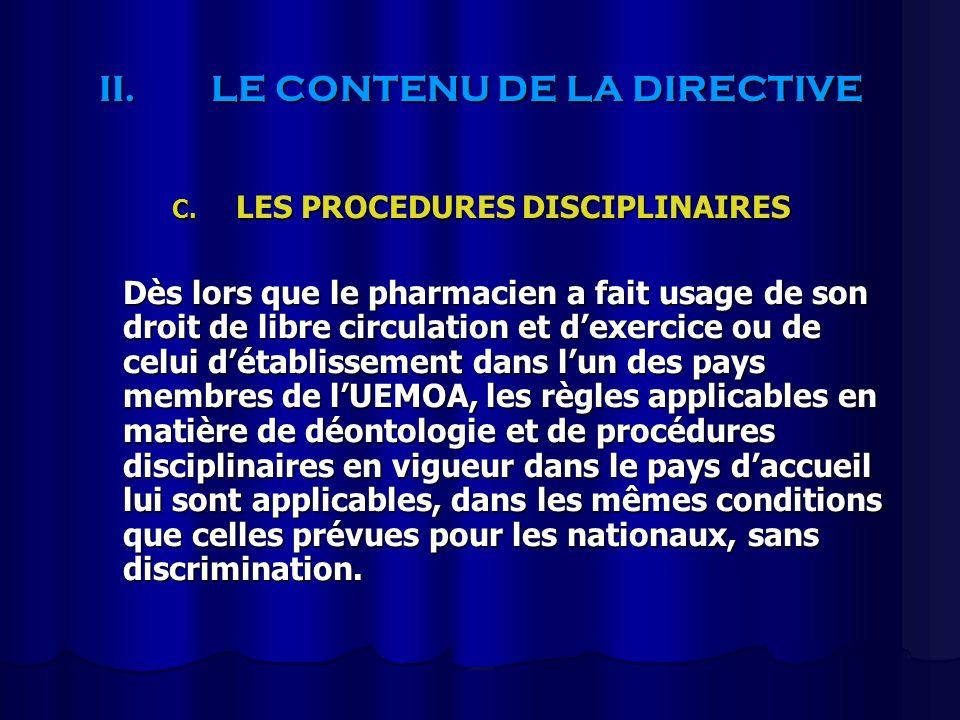 II.LE CONTENU DE LA DIRECTIVE C. LES PROCEDURES DISCIPLINAIRES Dès lors que le pharmacien a fait usage de son droit de libre circulation et dexercice