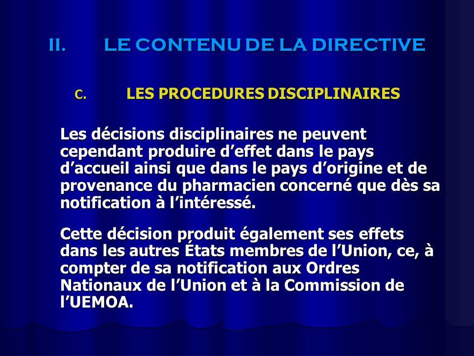 II.LE CONTENU DE LA DIRECTIVE C. LES PROCEDURES DISCIPLINAIRES Les décisions disciplinaires ne peuvent cependant produire deffet dans le pays daccueil