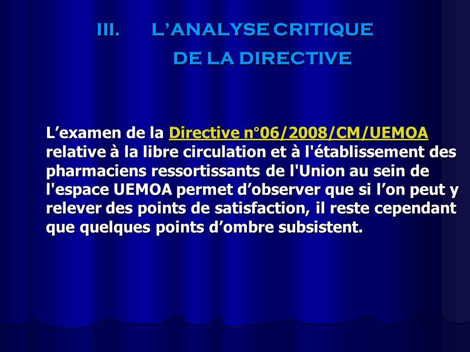 III.LANALYSE CRITIQUE DE LA DIRECTIVE Lexamen de la Directive n°06/2008/CM/UEMOA relative à la libre circulation et à l'établissement des pharmaciens