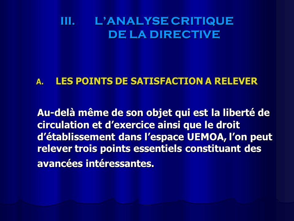 III.LANALYSE CRITIQUE DE LA DIRECTIVE A. LES POINTS DE SATISFACTION A RELEVER Au-delà même de son objet qui est la liberté de circulation et dexercice