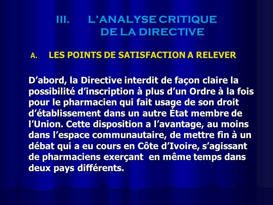 III.LANALYSE CRITIQUE DE LA DIRECTIVE A. LES POINTS DE SATISFACTION A RELEVER Dabord, la Directive interdit de façon claire la possibilité dinscriptio