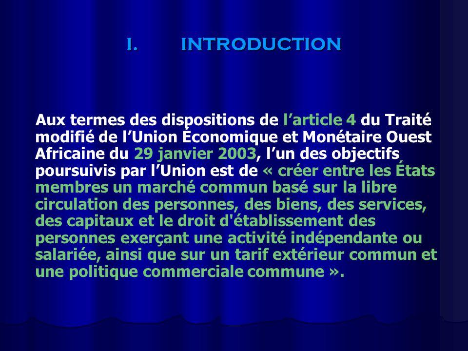 I.INTRODUCTION Aux termes des dispositions de larticle 4 du Traité modifié de lUnion Économique et Monétaire Ouest Africaine du 29 janvier 2003, lun d