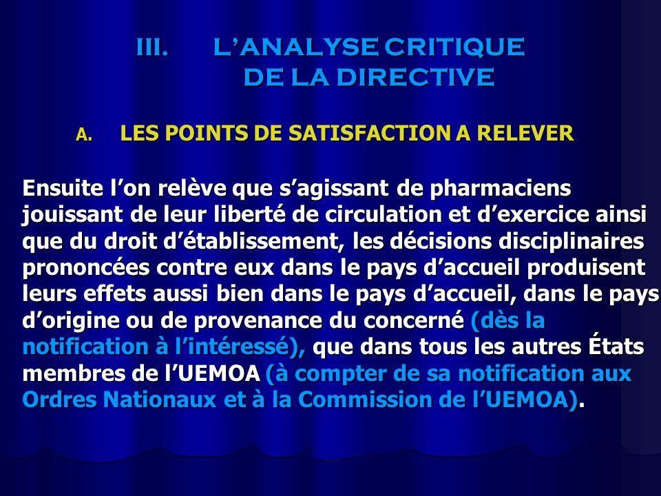 III.LANALYSE CRITIQUE DE LA DIRECTIVE A. LES POINTS DE SATISFACTION A RELEVER Ensuite lon relève que sagissant de pharmaciens jouissant de leur libert