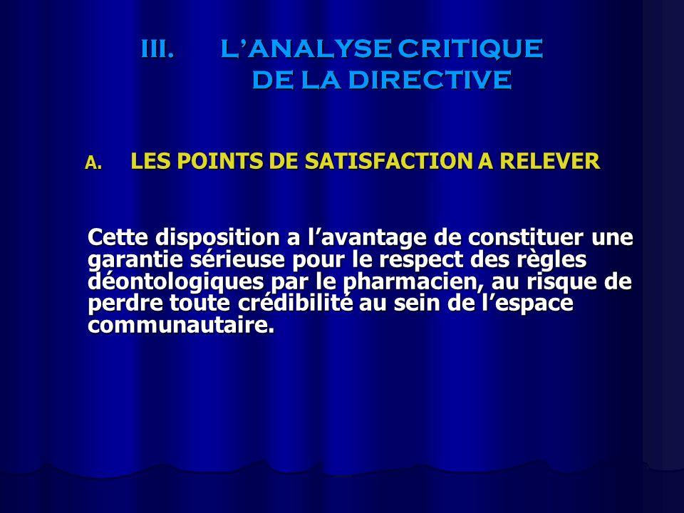 III.LANALYSE CRITIQUE DE LA DIRECTIVE A. LES POINTS DE SATISFACTION A RELEVER Cette disposition a lavantage de constituer une garantie sérieuse pour l