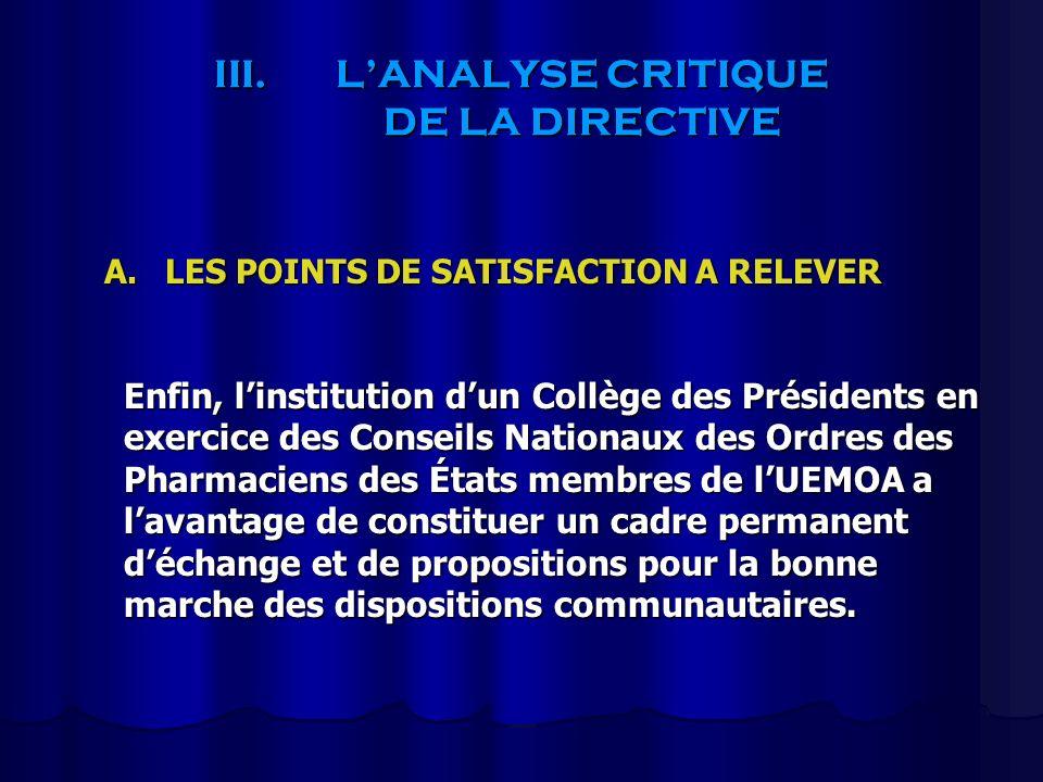 III.LANALYSE CRITIQUE DE LA DIRECTIVE A.LES POINTS DE SATISFACTION A RELEVER Enfin, linstitution dun Collège des Présidents en exercice des Conseils N