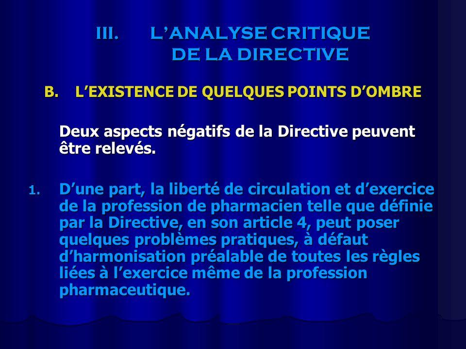 III.LANALYSE CRITIQUE DE LA DIRECTIVE B.LEXISTENCE DE QUELQUES POINTS DOMBRE Deux aspects négatifs de la Directive peuvent être relevés. 1. Dune part,