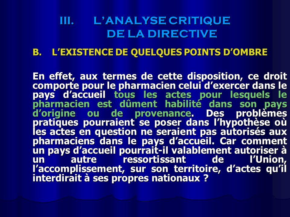 III.LANALYSE CRITIQUE DE LA DIRECTIVE B.LEXISTENCE DE QUELQUES POINTS DOMBRE En effet, aux termes de cette disposition, ce droit comporte pour le phar