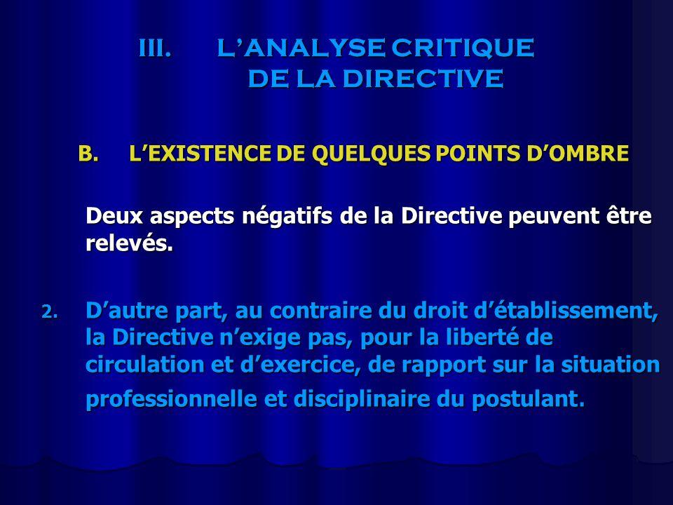 III.LANALYSE CRITIQUE DE LA DIRECTIVE B. LEXISTENCE DE QUELQUES POINTS DOMBRE Deux aspects négatifs de la Directive peuvent être relevés. 2. Dautre pa