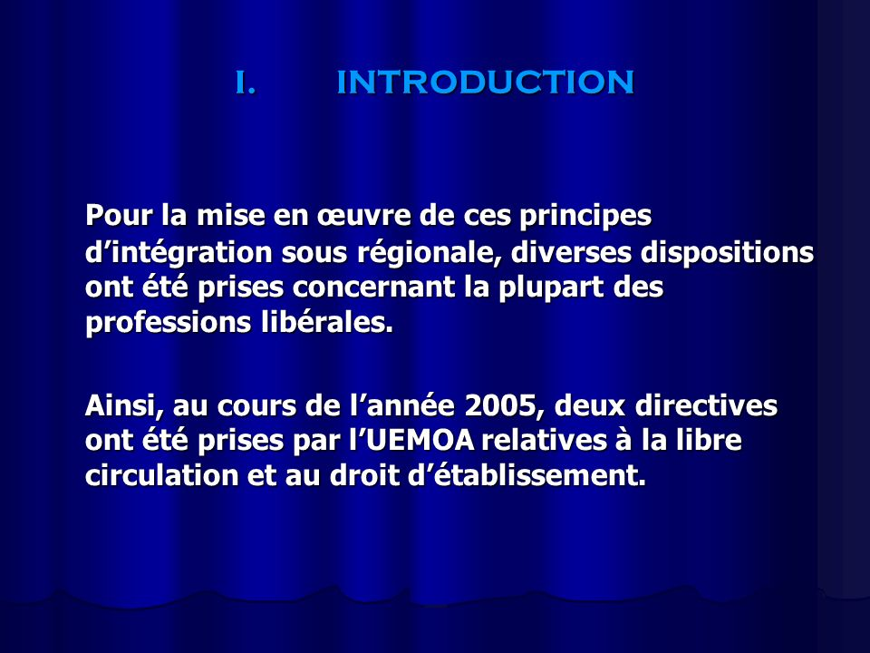 I.INTRODUCTION Il sagit de la Directive n°06/2005/CM/UEMOA relative à la libre circulation et à l établissement des médecins ressortissants de l Union au sein de l espace UEMOA; Directive n°06/2005/CM/UEMOADirective n°06/2005/CM/UEMOA et de la Directive n°07/2005/CM/UEMOA relative à la libre circulation et à l établissement des architectes ressortissants de l Union au sein de l espace UEMOA.
