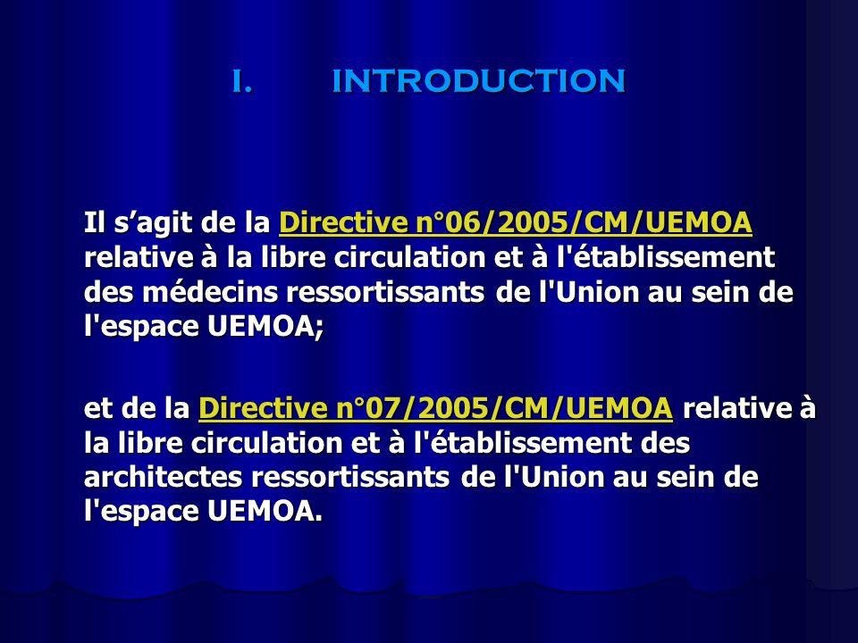 I.INTRODUCTION Il sagit de la Directive n°06/2005/CM/UEMOA relative à la libre circulation et à l'établissement des médecins ressortissants de l'Union