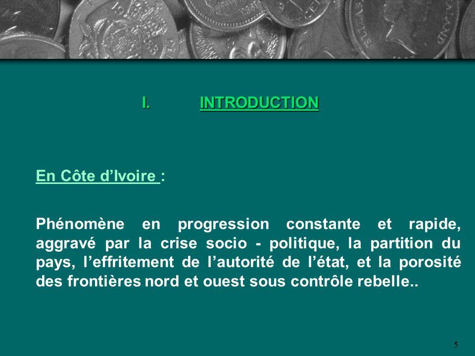5 I.INTRODUCTION En Côte dIvoire : Phénomène en progression constante et rapide, aggravé par la crise socio - politique, la partition du pays, leffrit
