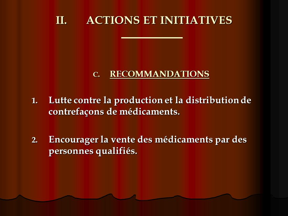 II.ACTIONS ET INITIATIVES C. RECOMMANDATIONS 1.