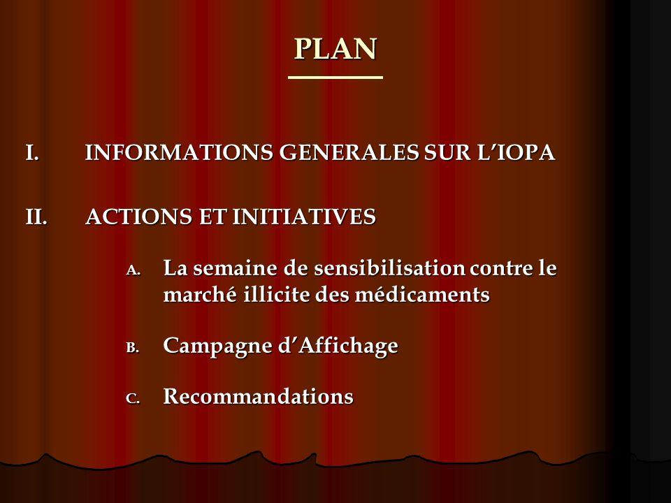I.INFORMATIONS GENERALES SUR LIOPA LInter Ordre des Pharmaciens dAfrique (IOPA), est né à Paris en octobre 1998, à la suite des rencontres traditionnelles de la CIOPF.