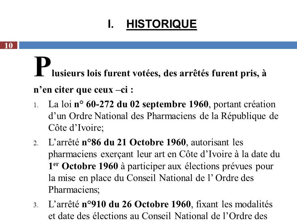 I.HISTORIQUE P lusieurs lois furent votées, des arrêtés furent pris, à nen citer que ceux –ci : 1. La loi n° 60-272 du 02 septembre 1960, portant créa