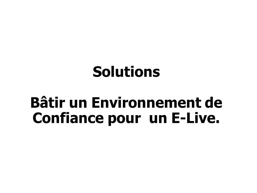 Solutions Bâtir un Environnement de Confiance pour un E-Live.