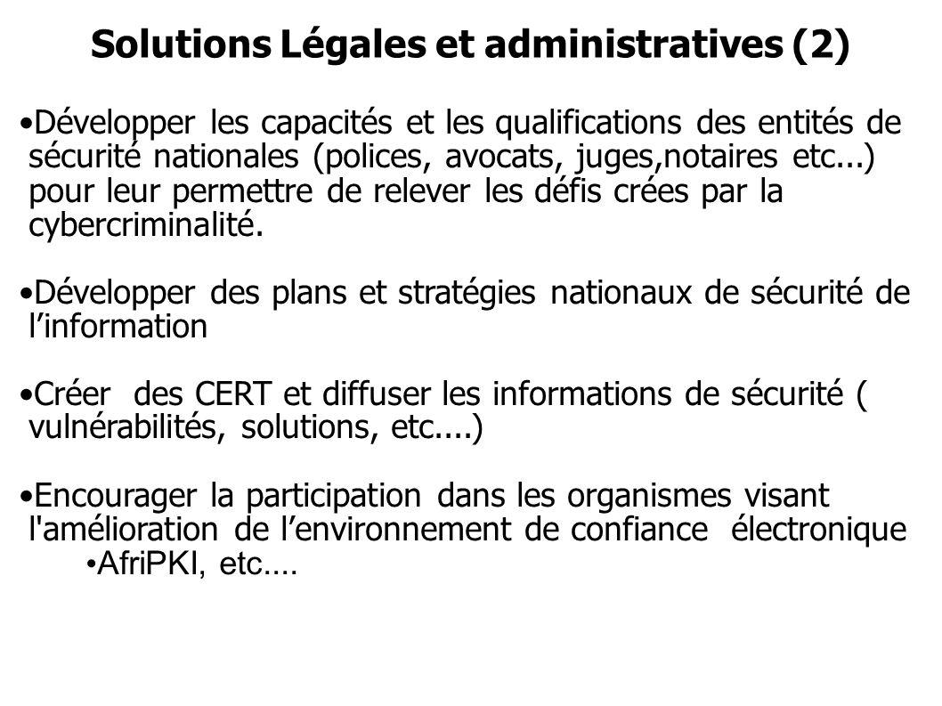 Solutions Légales et administratives (2) Développer les capacités et les qualifications des entités de sécurité nationales (polices, avocats, juges,no
