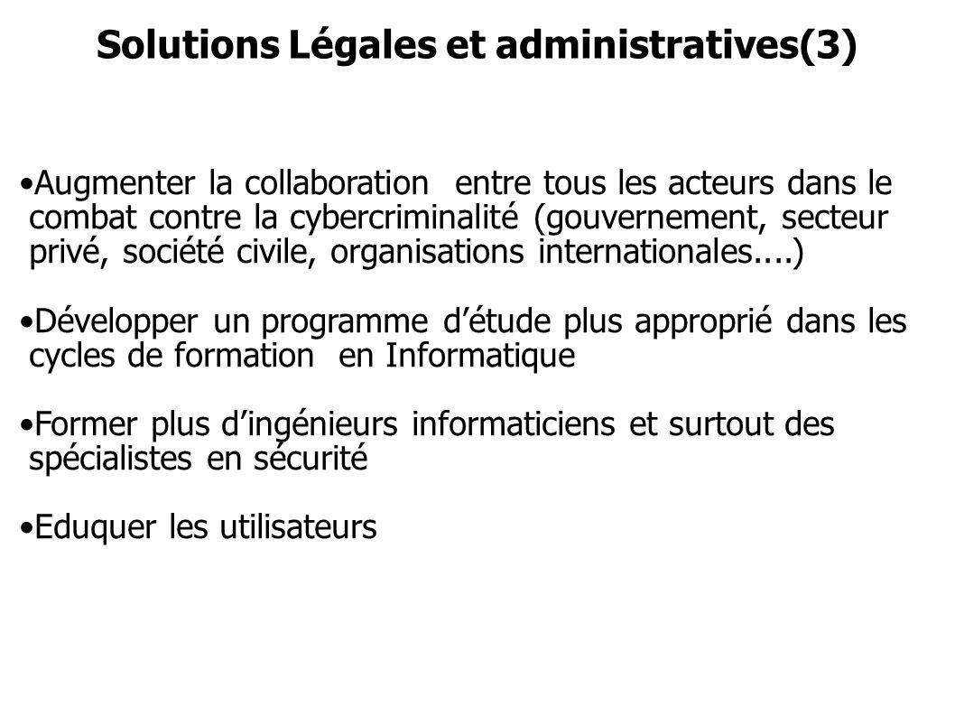 Solutions Légales et administratives(3) Augmenter la collaboration entre tous les acteurs dans le combat contre la cybercriminalité (gouvernement, sec