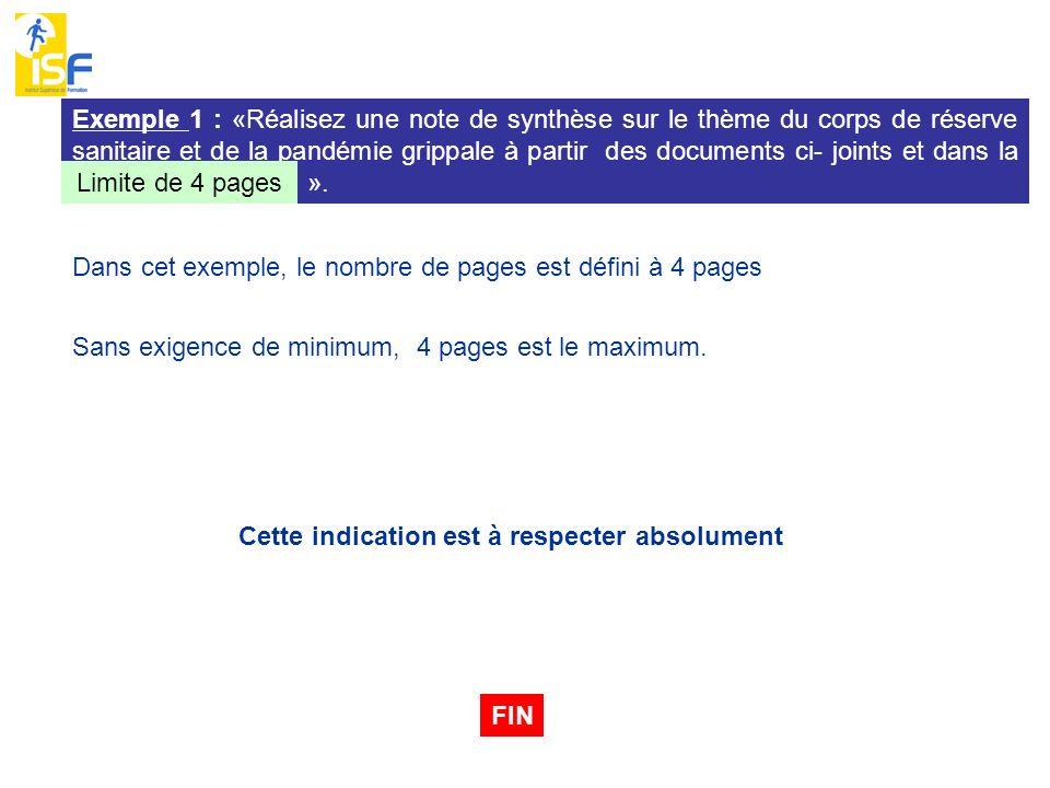 Exemple 1 : «Réalisez une note de synthèse sur le thème du corps de réserve sanitaire et de la pandémie grippale à partir des documents ci- joints et dans la limite de 4 pages ».